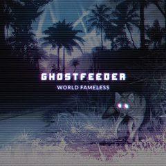 Ghostfeeder_WorldFameless