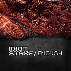 IdiotStare_Enough