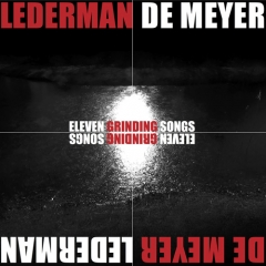 LedermanDeMeyer_ElevenGrindingSongs
