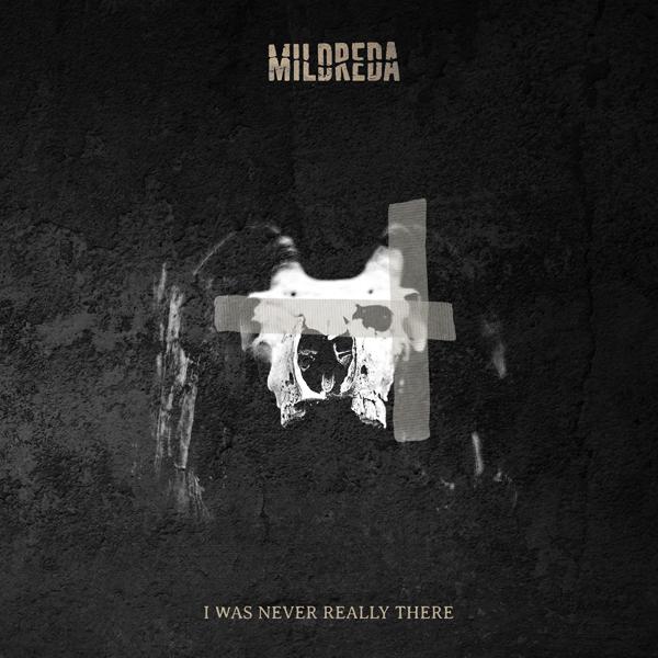Mildreda_IWasNeverReallyThere