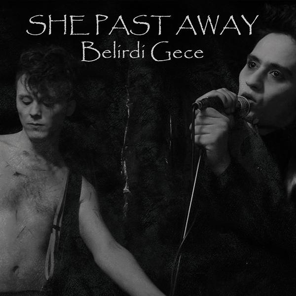 ShePastAway_BelirdiGece