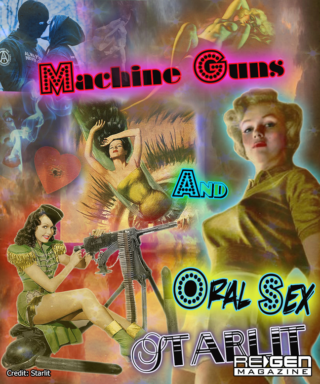 Starlit: Machine Guns and Oral Sex