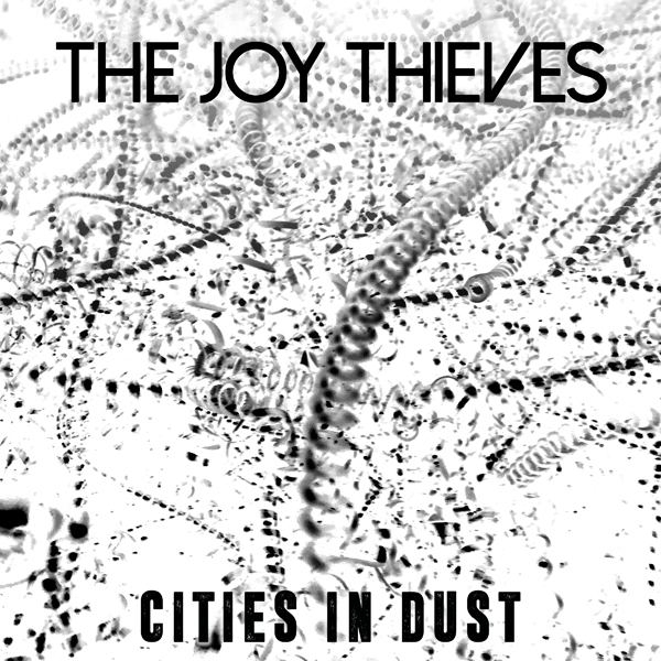 TheJoyThieves_CitiesInDustEP
