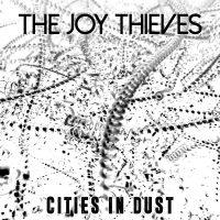 TheJoyThieves_CitiesInDustEP