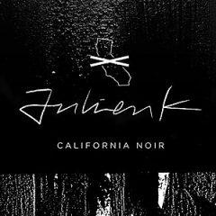 Julien K: California Noir