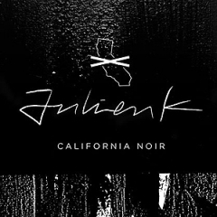Julien K: California Noir