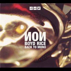 NON/Boyd Rice: Back to Mono