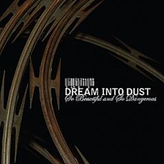 Dream into Dust: So Beautiful and So Dangerous