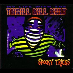 My Life with the Thrill Kill Kult: Spooky Tricks
