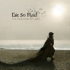 Die So Fluid: The Opposites of Light