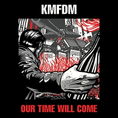KMFDM: Our Time Will Come
