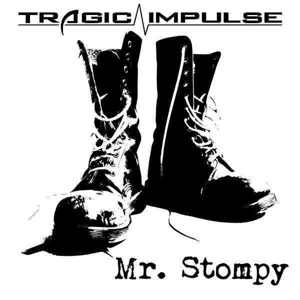 TragicImpulse_MrStompy