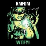 KMFDM - WTF?