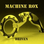 Machine Rox - Driven