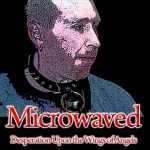 Microwaved - Desperation Upon the Wings of Angels