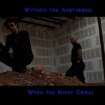 Witness the Apotheosis - When the Night Comes
