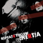 Inertia - Repeat & Follow