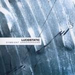Lucidstatic - Symbiont Underground