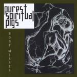 Purest Spiritual Pigs - Body Misses