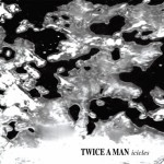 Twice a Man - Icicles