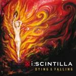 I:Scintilla - Dying & Falling