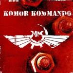 Komor Kommando - Oil, Steel, & Rhythm