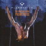 Plasmodivm - The Post-Modern Prometheus