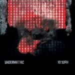 Undermathic - 10:10PM