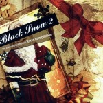 Various Artists - Black Snow 2: The Completely Different Xmas Compilation