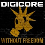 Digicore - Without Freedom