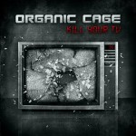 Organic Cage - Kill Your TV EP