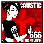 Caustic - 666 On the Crucifix