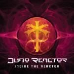 Juno Reactor - Inside the Reactor