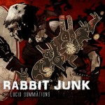 Rabbit Junk - Lucid Summations