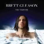 Brett Gleason - The Thawing