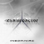 Chainreactor - Insomniac