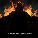Everything Goes Cold - Tyrant Sun
