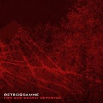 Retrogramme - For Our Dearly Departed