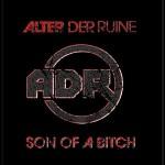 Alter Der Ruine - Son of a Bitch