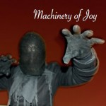 Machinery of Joy - Machinery of Joy
