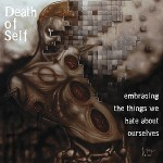 Death of Self - The Things We Hate About Ourselves