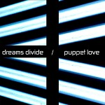 Dreams Divide - Puppet Love