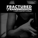 Fractured Transmission - A Willing Suspension of Disbelief