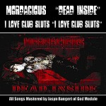 Mordacious/I Love Club Sluts - Dead Inside/I Love Club Sluts