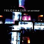 Telophazer - Let Me Forget