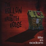 Life in Sodom - The Hollow and Haunted House