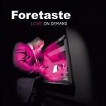 Foretaste - Love on Demand