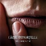 L'Âme Immortelle - Momente