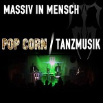 Massiv in Mesnch - Pop Corn / Tanzmusik