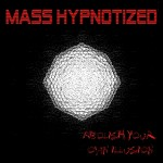 Mass Hypnotized - Abolish Your Own Illusion EP